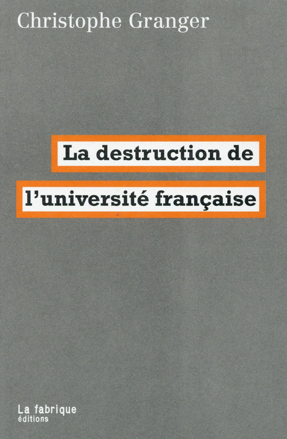 DESTRUCTION DE L'UNIVERSITE FRANCAISE (LA)